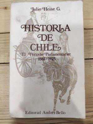 Historia de Chile. El período parlamentario: 1861-1925 (TomoI)