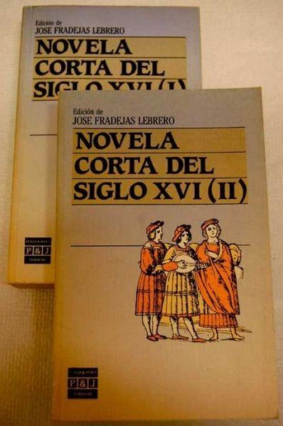 Novela corta del siglo XVI (Obra completa en dos tomos)