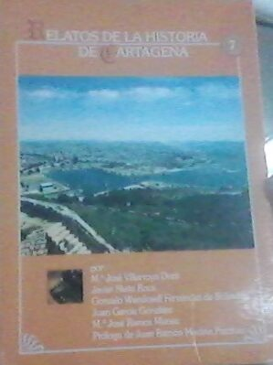Relatos de la historia de Cartagena, vol. 7