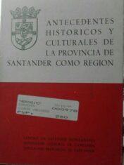 Antecedentes Historicos Y Culturales De La Provincia De Santander Como Region