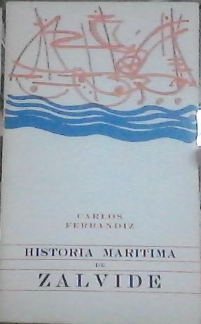 Historia Maritima Espanola De Zalvide