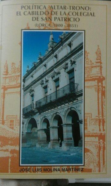 Política de altar-trono: el Cabildo de la Colegial de San Patricio (Lorca, 1800-1851)