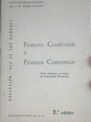 Primera confesión y primera comunión. Guía pastoral y temas de catequesis intensivos