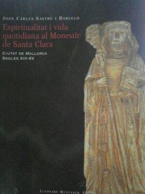 Espiritualitat i vida quotidiana al Monestir de Santa Clara