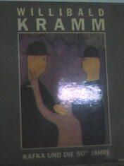 Willibald Kramm: Kafka Und Die 50er Jahre