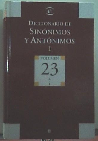 Diccionario De Sinónimos Y Antónimos, vol. I