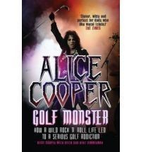 Alice Cooper: Golf Monster - My Twelve Steps To Becoming A Golf Addict