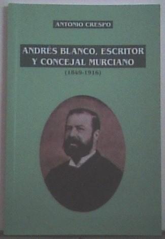 Andrés Blanco, escritor y concejal murciano