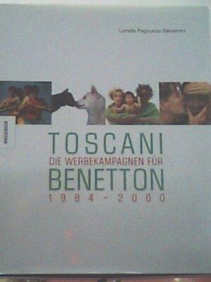 Toscani. Die Werbekampagnen Für Benetton 1984- 2000.