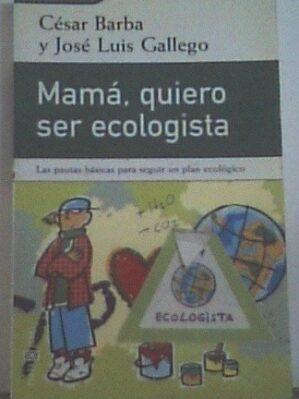 Mamá, Quiero Ser Ecologista