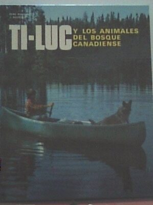 Ti-Luc Y Los Animales Del Bosque Canadiense