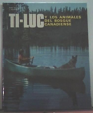 Ti-Luc Y Los Animales Del Bosque Canadiense