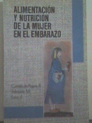 Alimentación Y Nutrición De La Mujer En El Embarazo