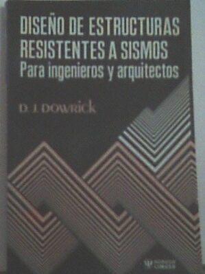 Diseño De Estructuras Resistentes A Sismos. Para Ingenieros Y Arquitectos.