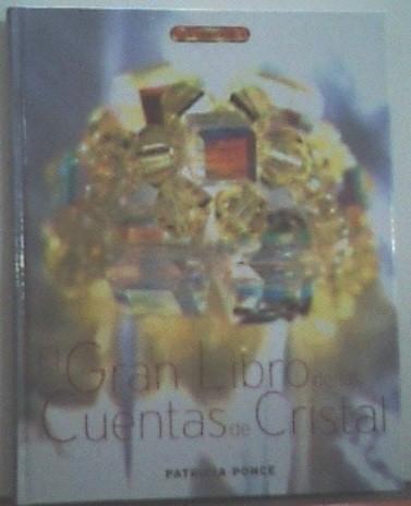 El Gran Libro De Las Cuentas De Cristal/ The Great Book Of Crystal Beads