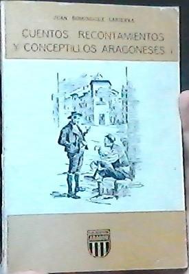 Cuentos, Recontamientos Y Conceptillos Aragoneses