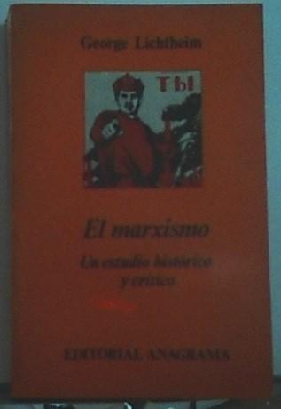 El marxismo. Un estudio histórico y crítico