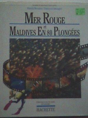 Mer Rouge Et Maldives En 80 Plongées