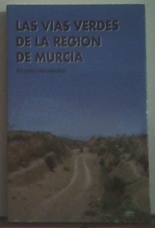 Vías Verdes De La Región De Murcia