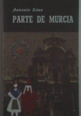 Parte De Murcia: Urbe, Huerta, Mina, Mar