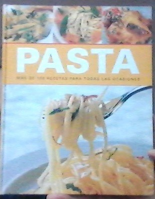 Pasta, Más De 100 Recetas Para Todas Las Ocasiones