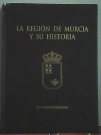 La Región De Murcia Y Su Historia