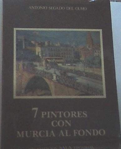 7 Pintores Con Murcia Al Fondo