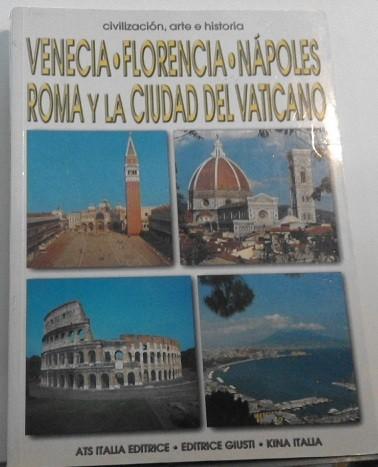 Venezia, Firenze, Napoli, Roma E La Città Del Vaticano. Arte E Storia. Ediz. Spagnola