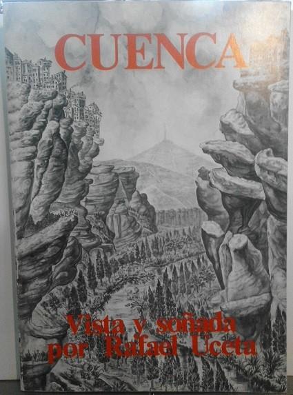 Cuenca Vista Y Soñada Por Rafael Uceta