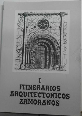 Itinerarios arquitectónicos zamoranos, I (ilustrado)