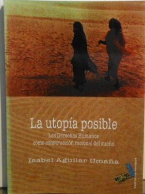 La Utopia Posible/ The Possible Utopia