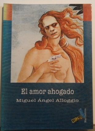 El Amor Ahogado/ Love Drowned