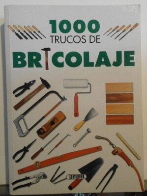 1000 Trucos De Bricolaje