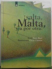 ¡salta, Malta, Y A Por Otra!