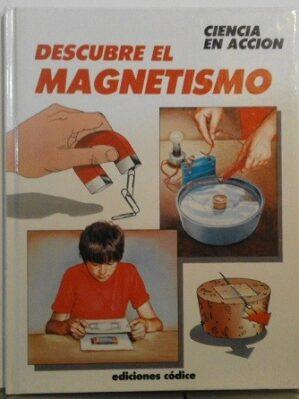 Descubre El Magnetismo