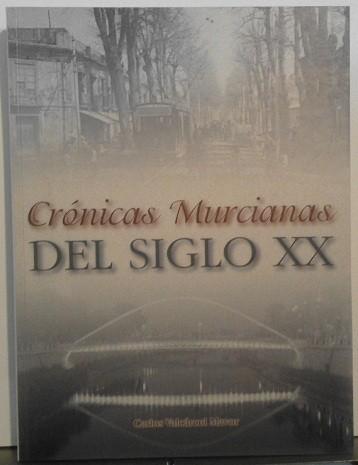 Crónicas Murcianas Del Siglo Xx (Dedicado y firmado por el autor)