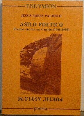 Asilo Poetico: Poemas Escritos En Canada, 1968-90