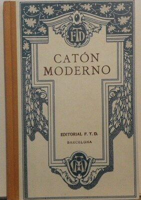 Catón Moderno (Facsímil De La Edición De 1922)