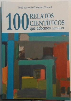 100 relatos científicos que debemos conocer
