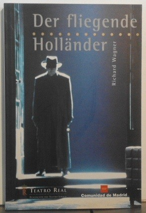 Der fliegende Holländer (libreto de ópera en ed. bilingüe alemán/castellano)