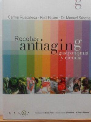 Recetas antiaging. Gastronomía y ciencia