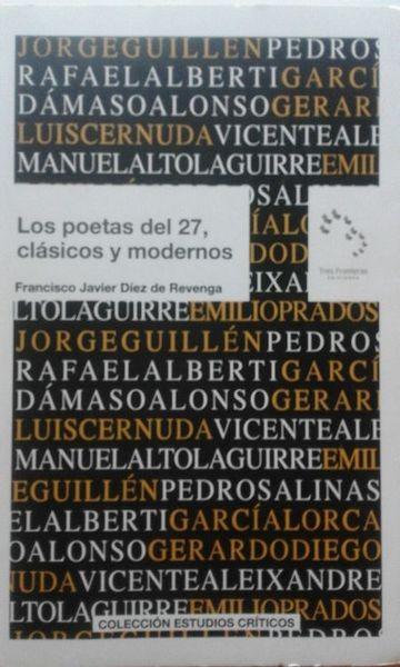 Los Poetas Del 27, Clásicos Y Modernos