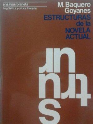 Estructuras De La Novela Actual (Ensayos/Planeta De Lingü