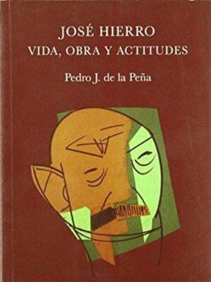José Hierro. Vida, Obra Y Actitudes