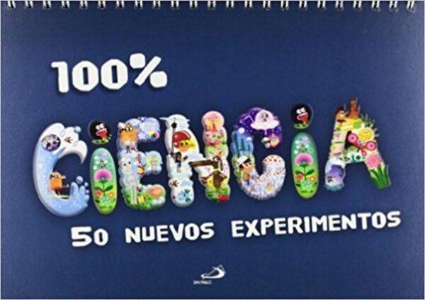 100% Ciencia. 50 Nuevos Experimentos