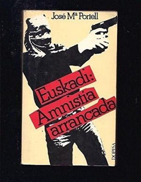 Euskadi. Amnistía arrancada