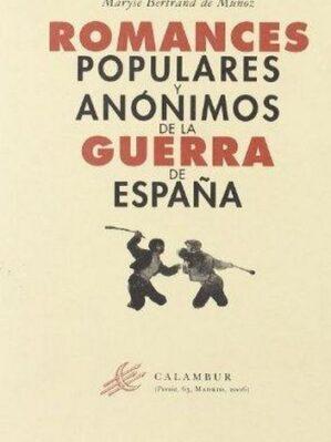 Romances Populares Y Anónimos De La Guerra De España