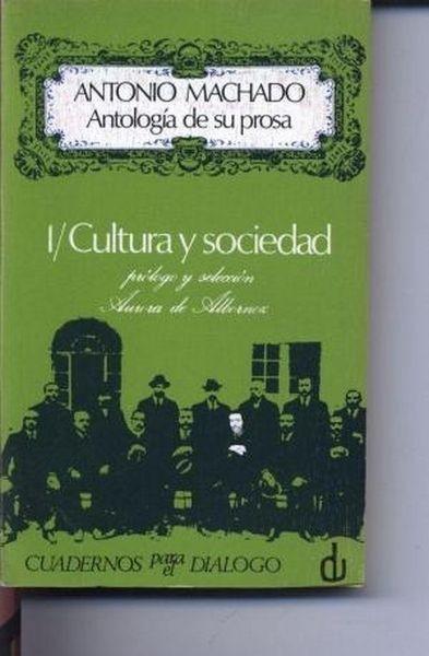 Antología de su prosa. I. Cultura y sociedad
