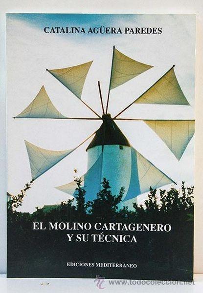 El Molino Cartagenero Y Su Técnica