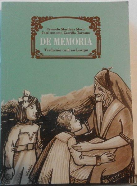 De Memoria. Tradición oral en Lorquí